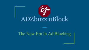 ADZbuzz uBlock – The new era in ad blocking