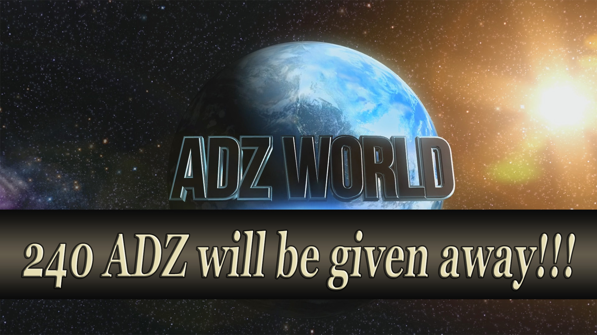 240 ADZ will be given away for FREE!