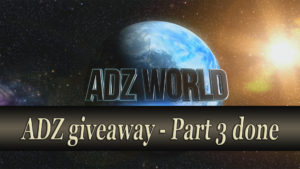 ADZ Giveaway part 3 done :)