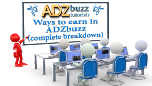 ADZ Tutorials – Ways to  earn in ADZbuzz (Complete breakdown)