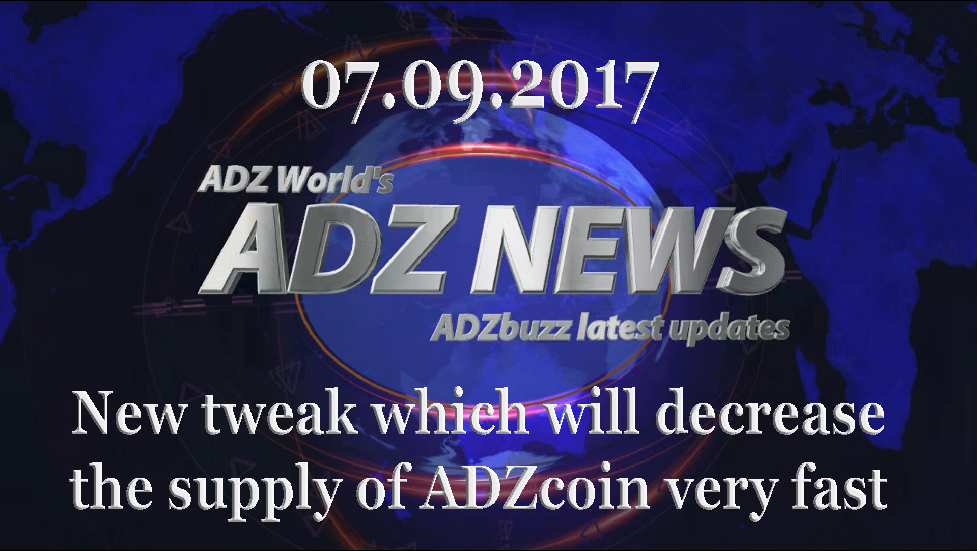 ADZ News – 07.09.2017 – New Tweak Which Will Decrease The Supply Of ADZcoin Very Fast