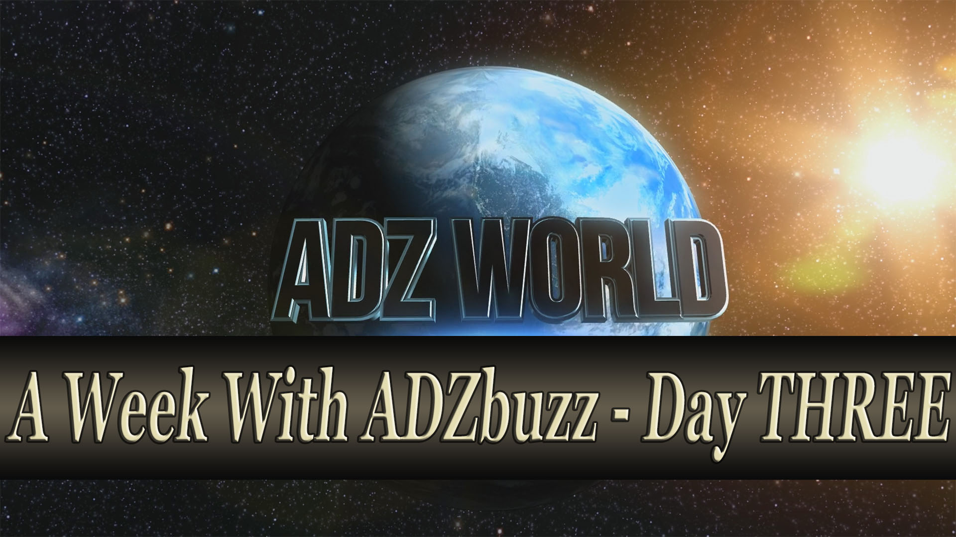 A Week With ADZbuzz – Day THREE