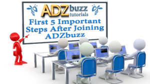 First 5 Important Steps To Build An Online Business With ADZbuzz