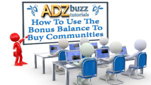 ADZ Tutorials – How To Use The Bonus Wallet Balance To Purchase ADZbuzz Communities