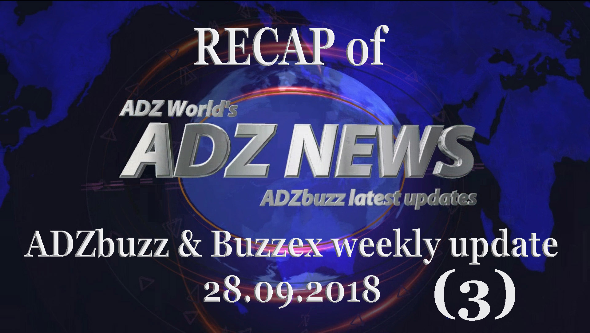 The recap of the ADZbuzz & Buzzex weekly update 3 (28.09.2018)