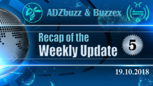 The Recap Of The ADZbuzz & Buzzex Weekly update 5 (19.10.2018)