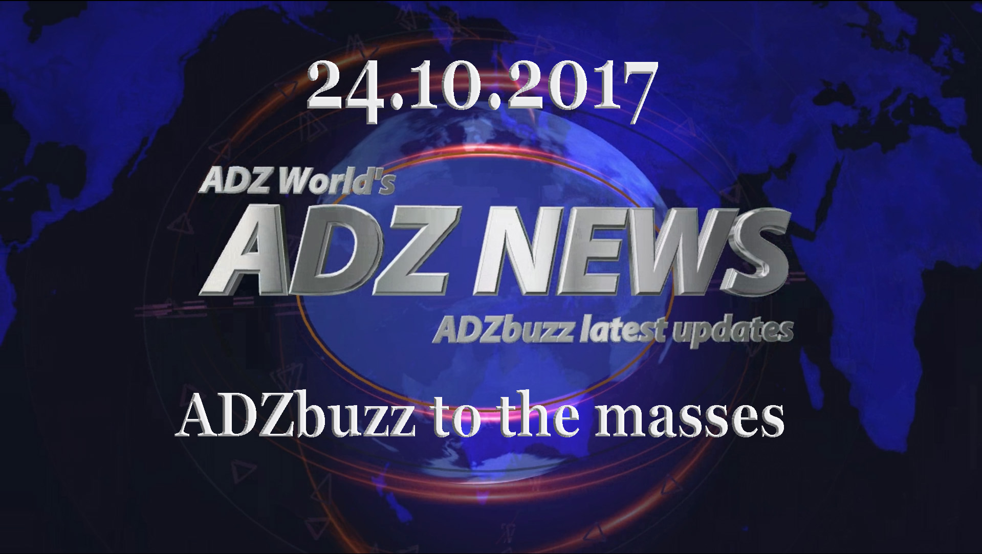 ADZ News 24.10.2017 – ADZbuzz to the masses