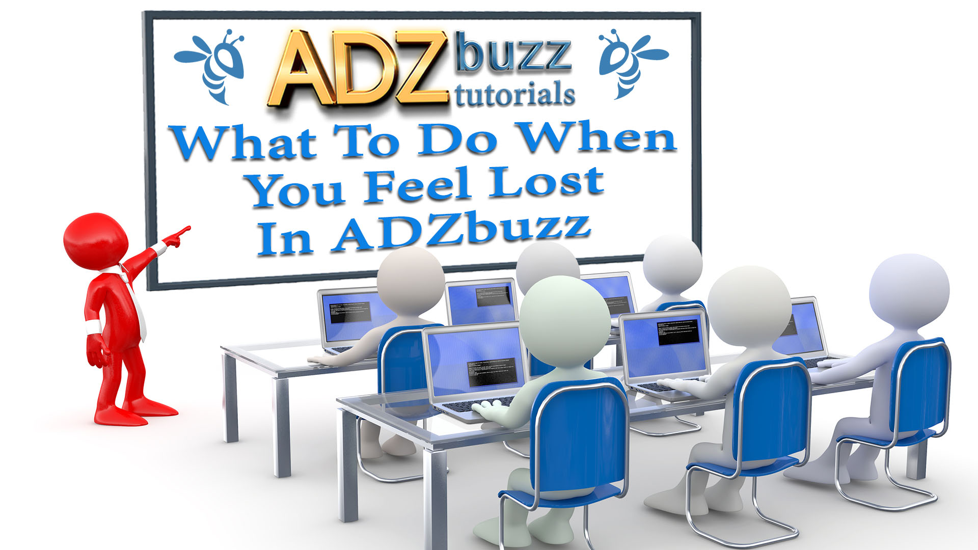 ADZ Tutorials – What To Do When You Feel Lost In ADZbuzz