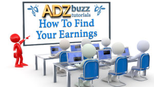 ADZ Tutorials – How To Find Your Earnings