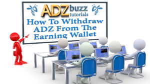 ADZ Tutorials – How To Withdraw ADZ from the ADZbuzz Earning Wallet