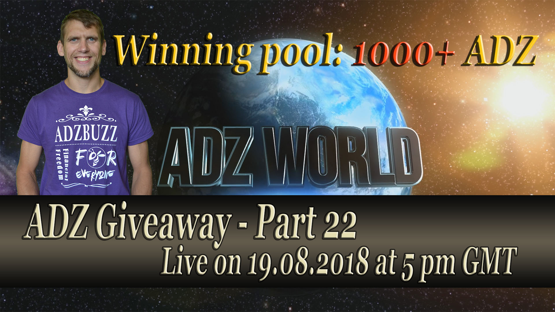 ADZ Giveaway 22 Live on 19.08 at 5 PM GMT