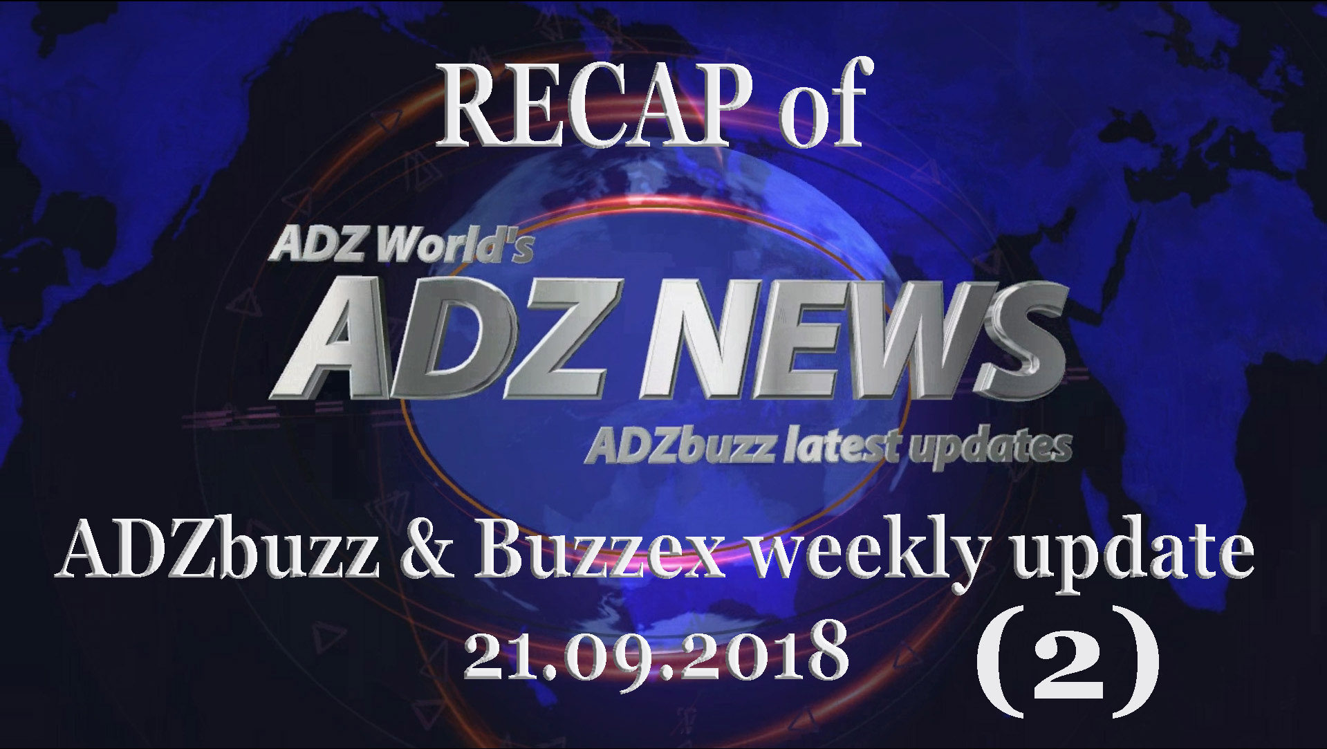 The recap of the ADZbuzz & Buzzex weekly update nr 2  (21.09.2018)